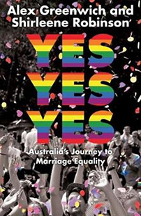 Yes Yes Yes Australia's Journey to Marriage Equality