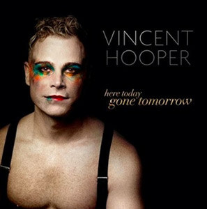 Vincent Hooper Here today, Gone Tomorrow