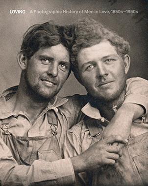 Loving A Photographic History of Men in Love 1850-1950